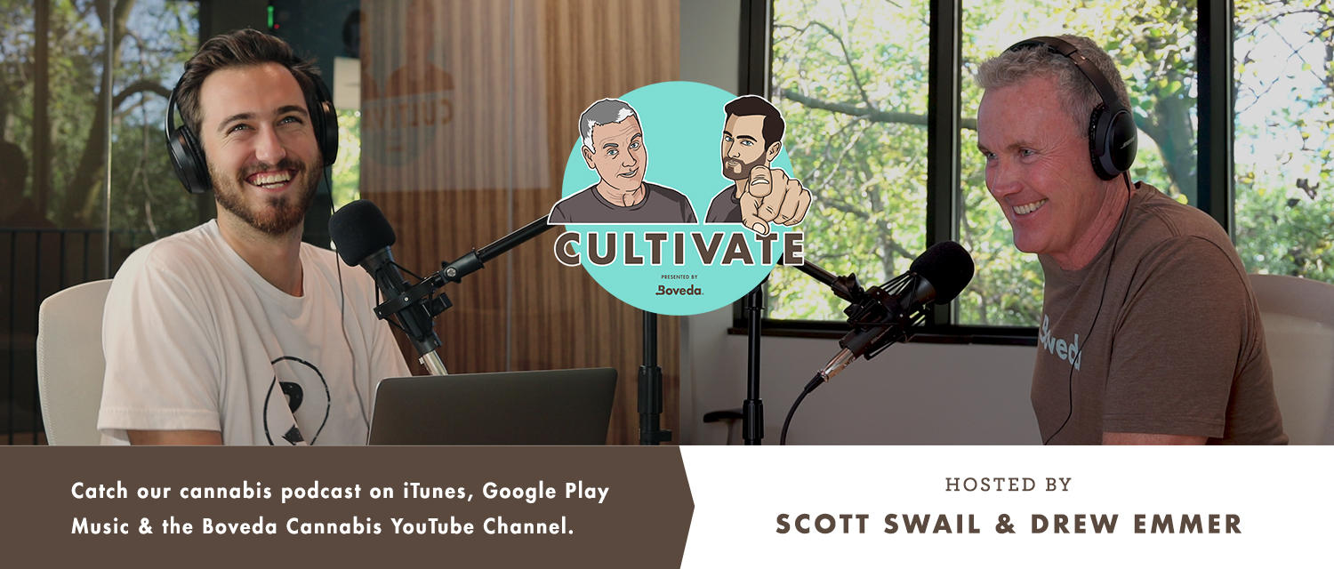 Cultivate: Boveda's Cannabis Podcast